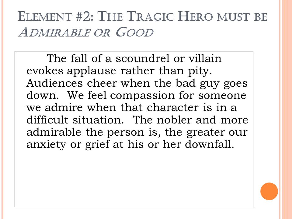 Element #2: The Tragic Hero must be Admirable or Good