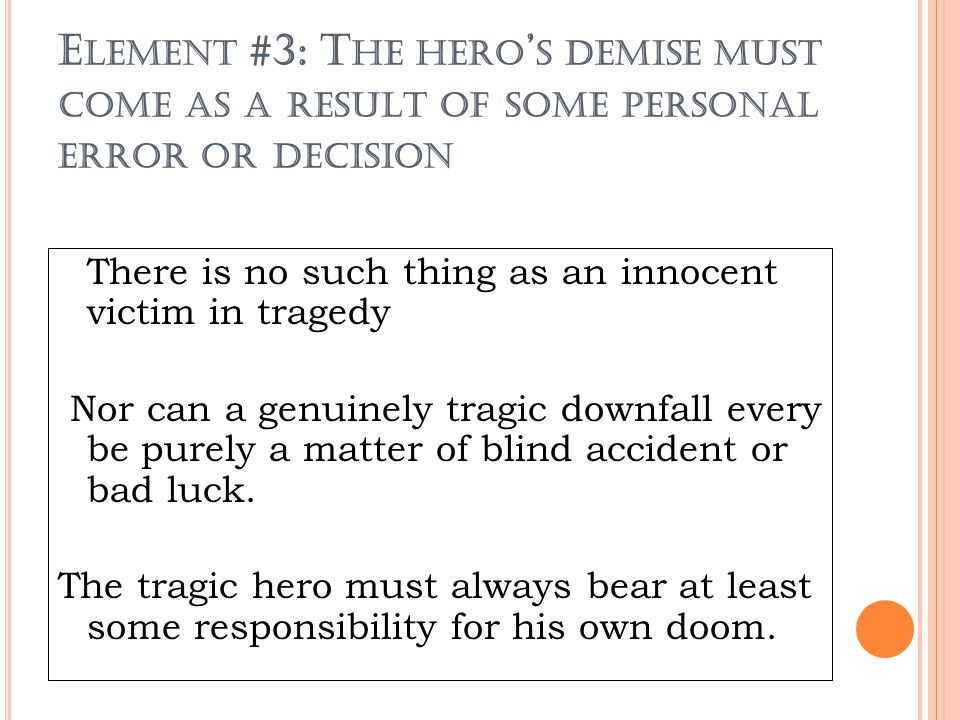 Element #3: The hero's demise must come as a result of some personal error or decision
