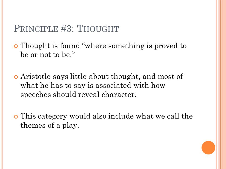 Principle #3: Thought Thought is found where something is proved to be or not to be.