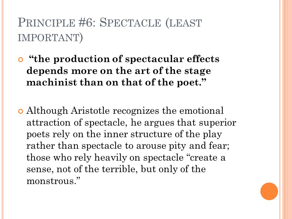 Principle #6: Spectacle (least important)