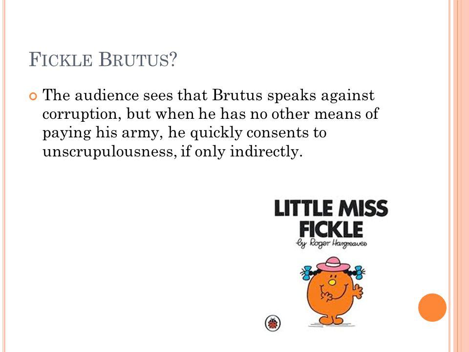 Fickle Brutus