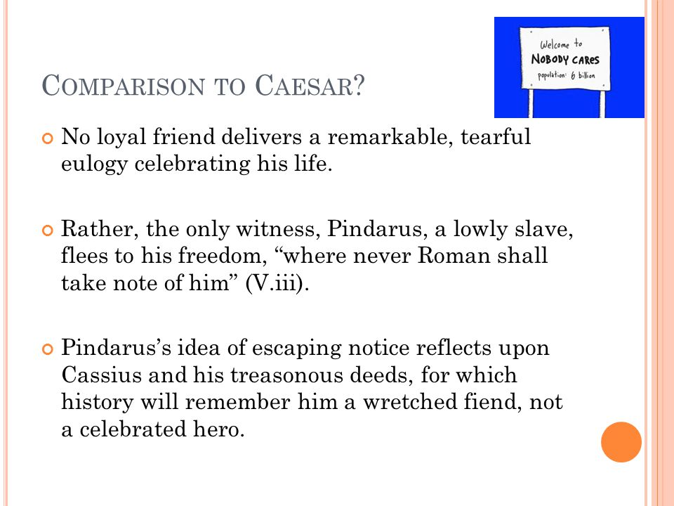 Comparison to Caesar No loyal friend delivers a remarkable, tearful eulogy celebrating his life.