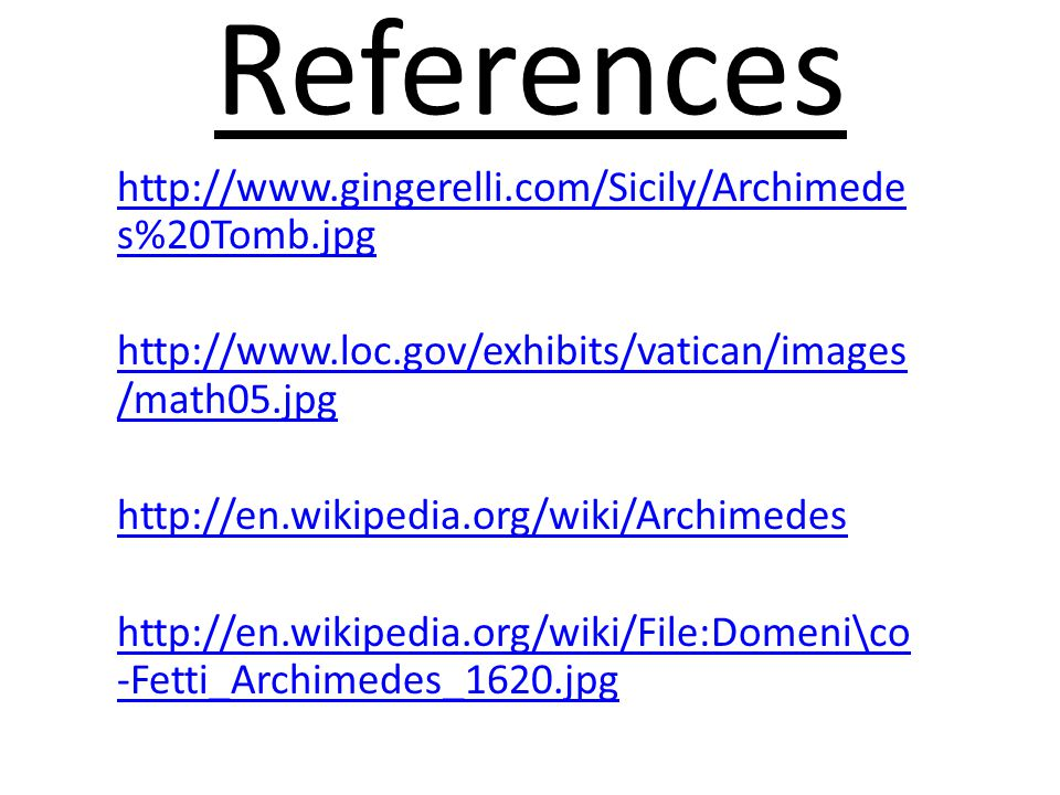 References http://www.gingerelli.com/Sicily/Archimedes%20Tomb.jpg