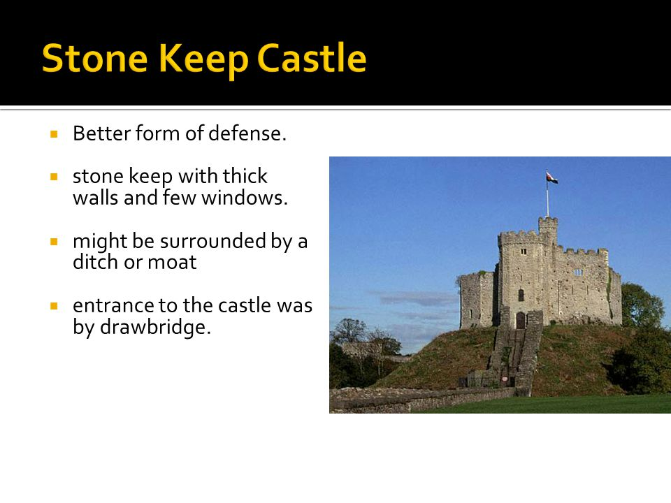 Stone Keep Castle Better form of defense.