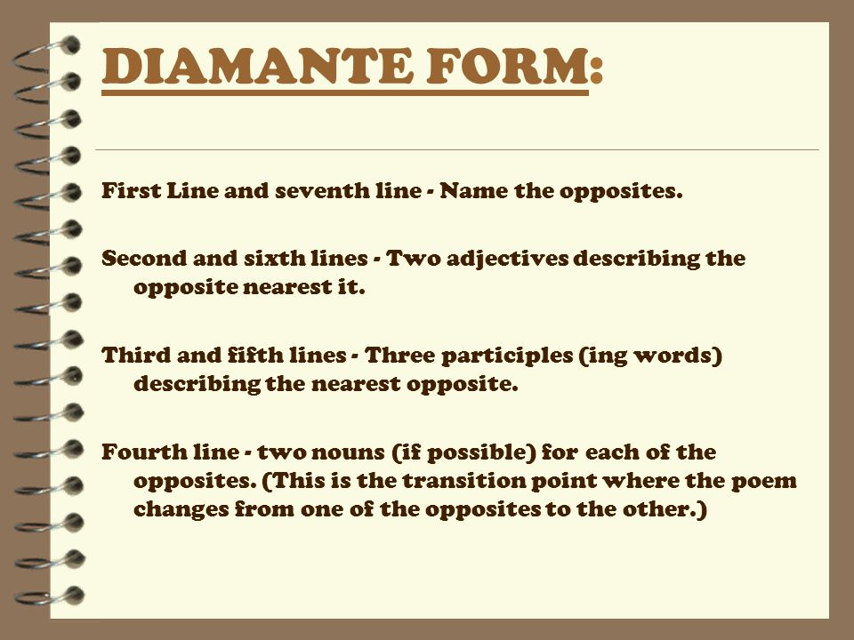 DIAMANTE FORM: First Line and seventh line - Name the opposites.
