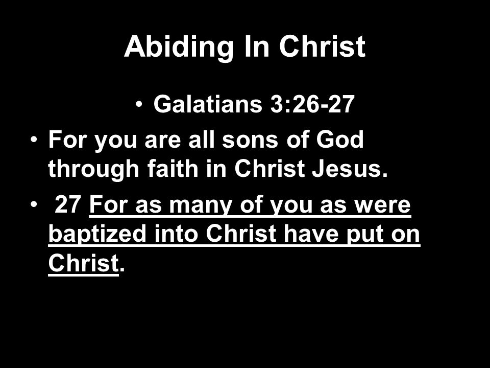 Abiding In Christ Galatians 3:26-27