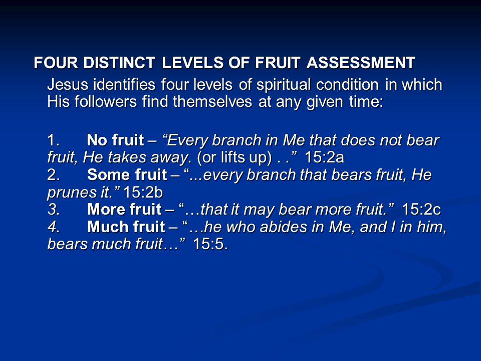 FOUR DISTINCT LEVELS OF FRUIT ASSESSMENT