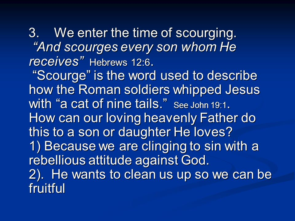 3. We enter the time of scourging