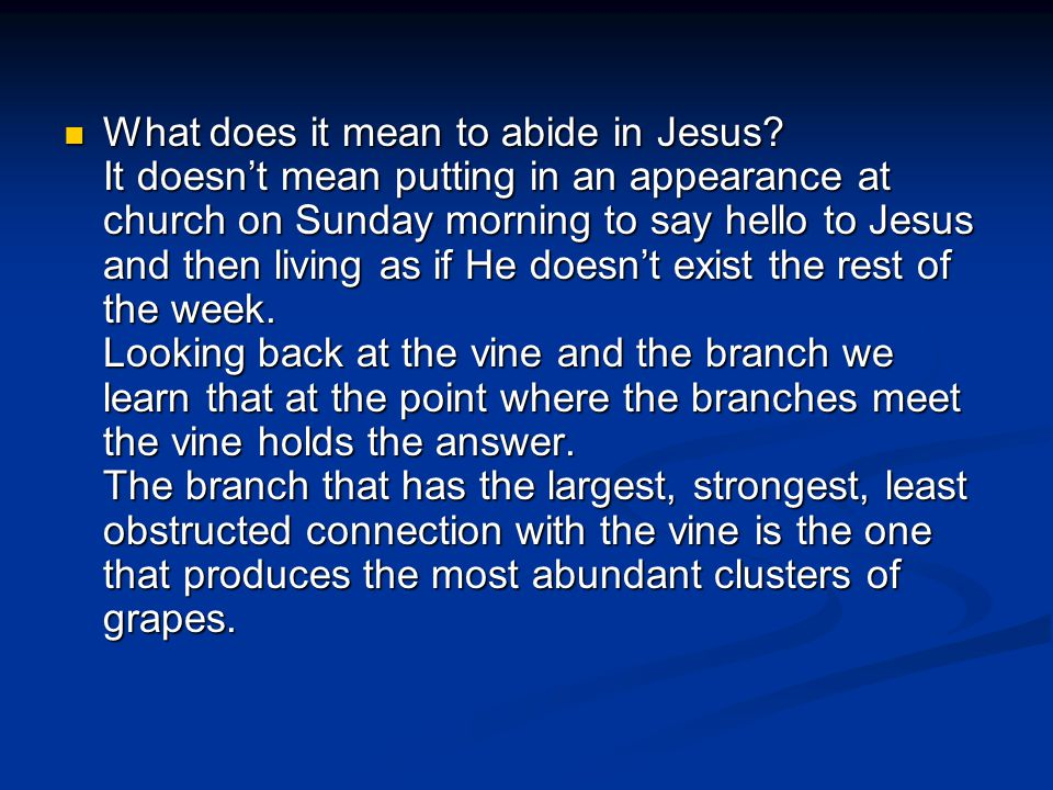 What does it mean to abide in Jesus