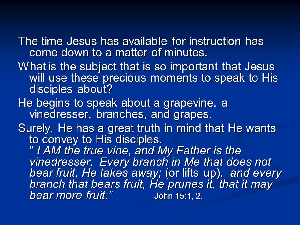 The time Jesus has available for instruction has come down to a matter of minutes.