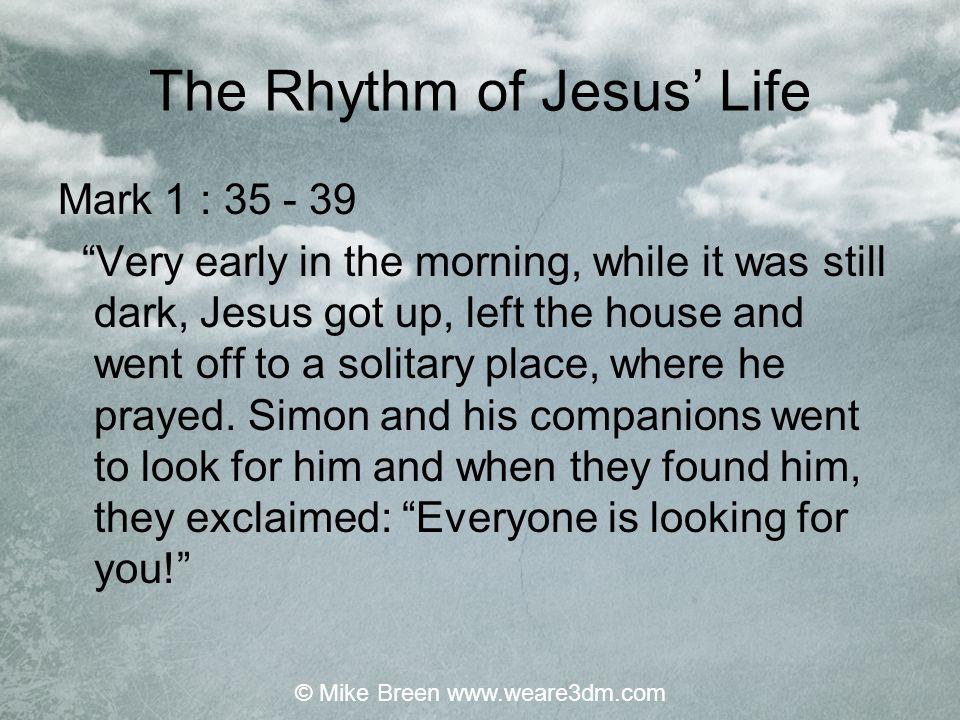 The Rhythm of Jesus' Life