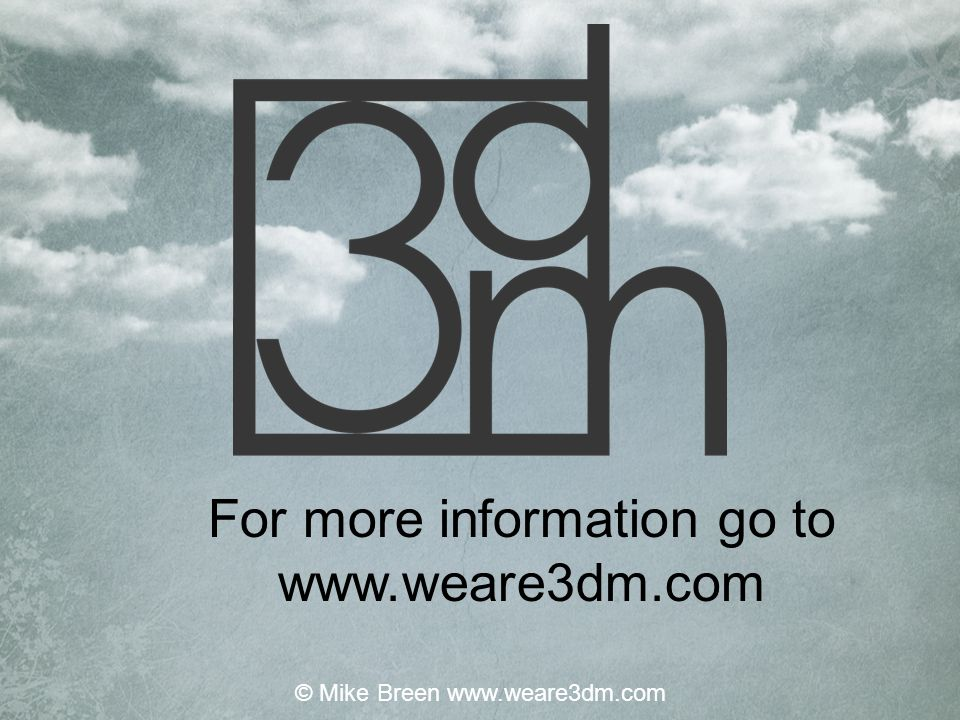 For more information go to www.weare3dm.com