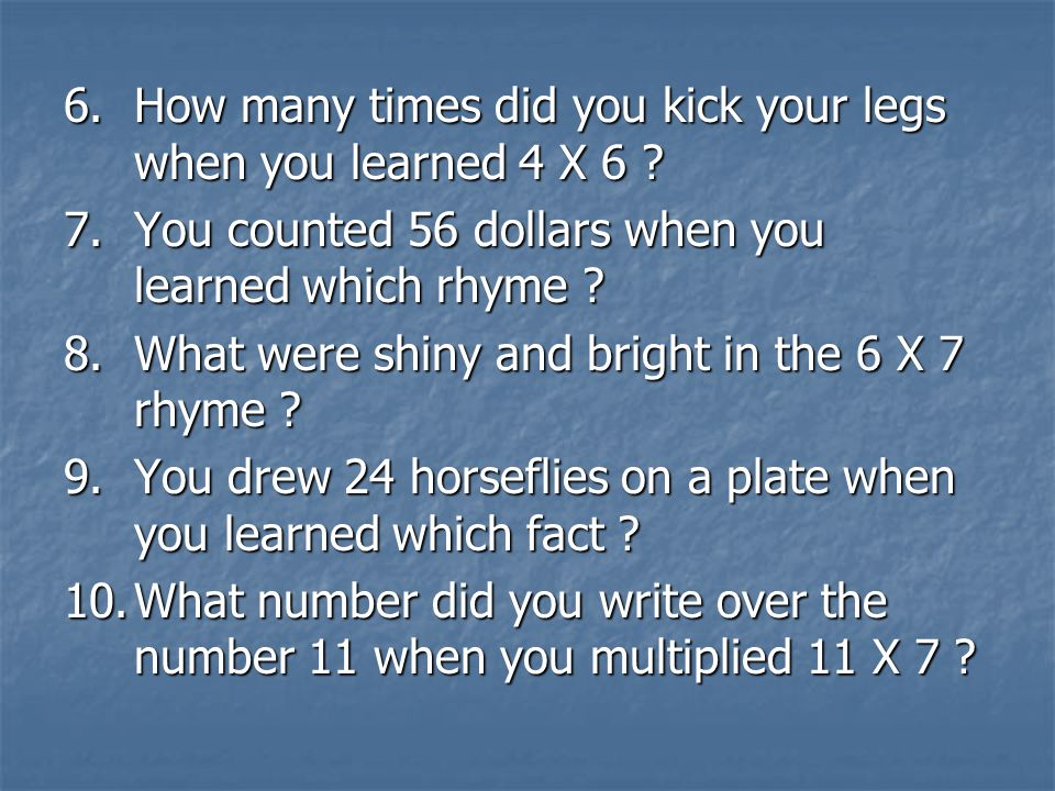 6. How many times did you kick your legs when you learned 4 X 6