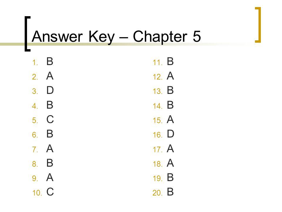 Answer Key – Chapter 5 B A D C B A D