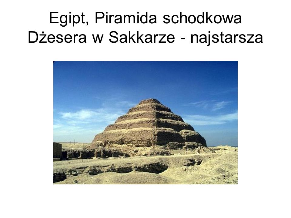 Egipt, Piramida schodkowa Dżesera w Sakkarze - najstarsza