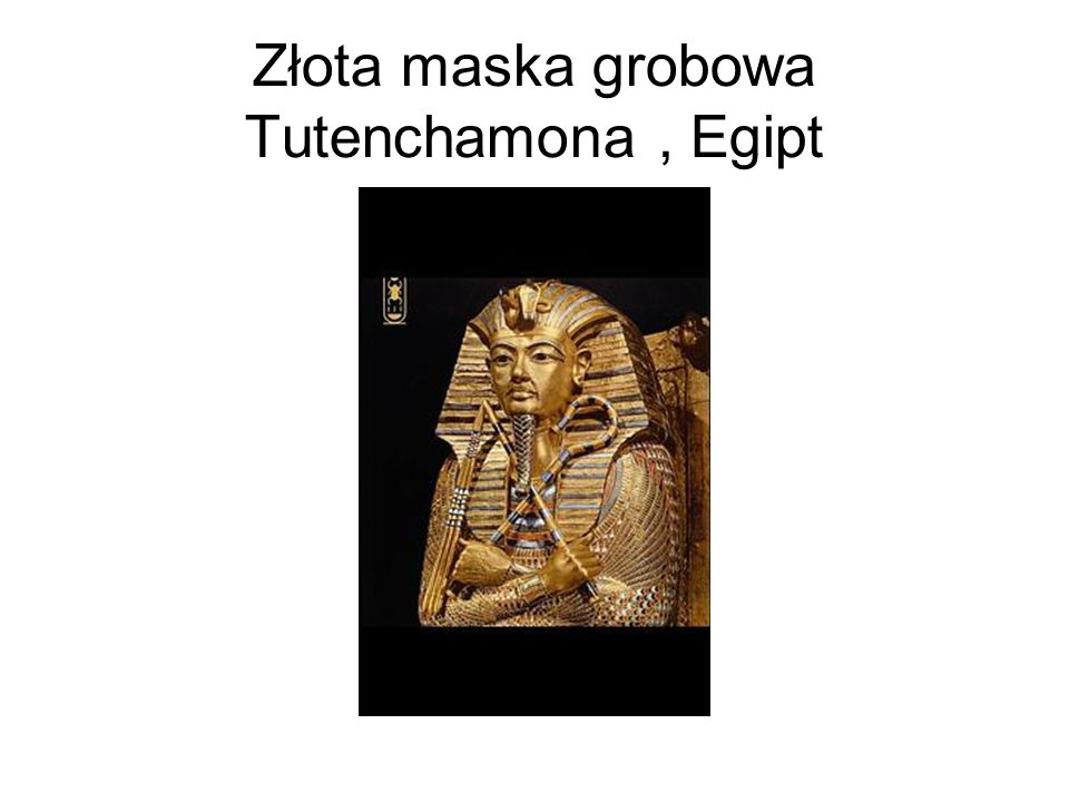 Złota maska grobowa Tutenchamona , Egipt