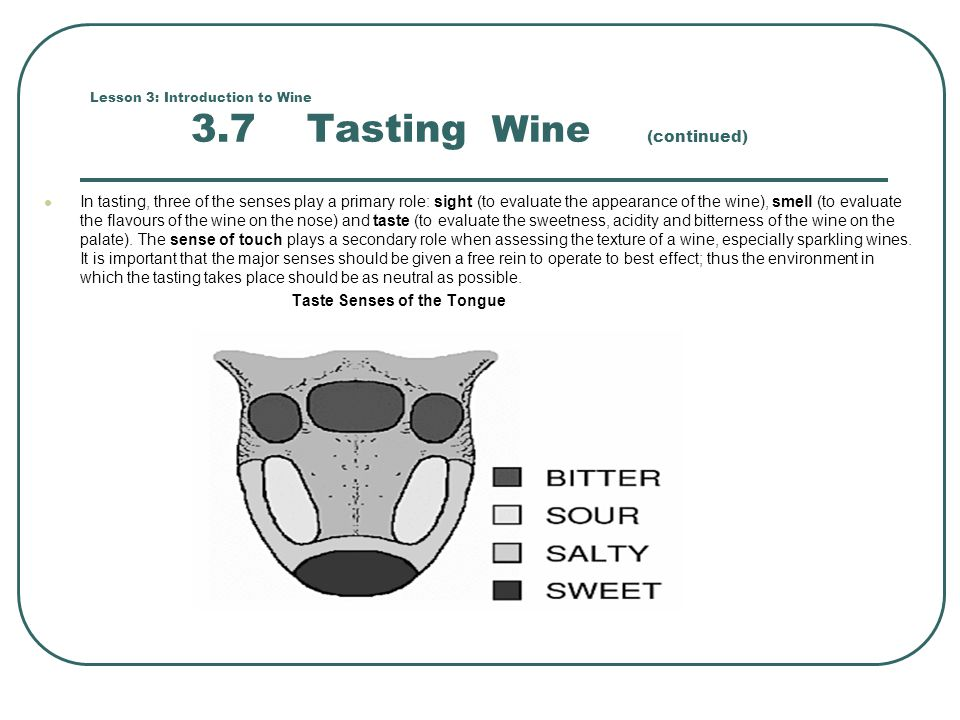 Lesson 3: Introduction to Wine 3.7 Tasting Wine (continued)