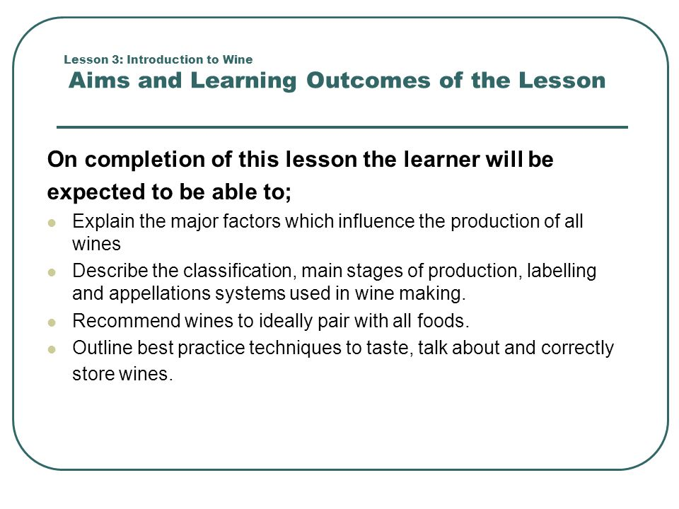 On completion of this lesson the learner will be