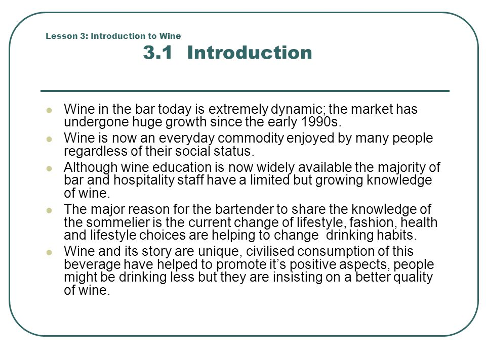 Lesson 3: Introduction to Wine 3.1 Introduction