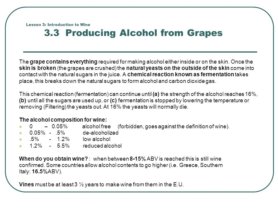 Lesson 3: Introduction to Wine 3.3 Producing Alcohol from Grapes