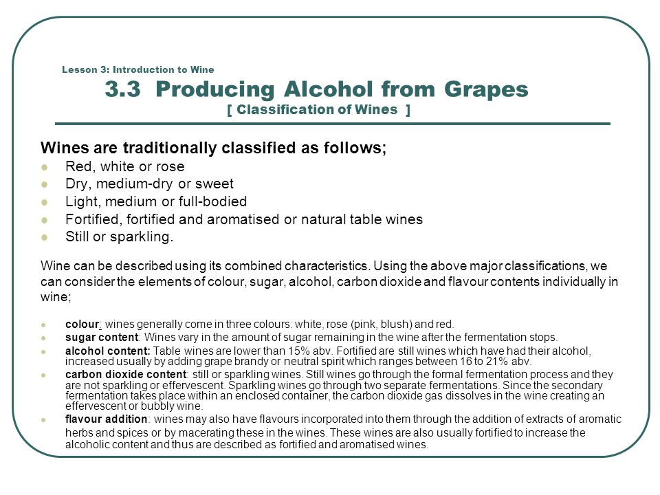 Wines are traditionally classified as follows;