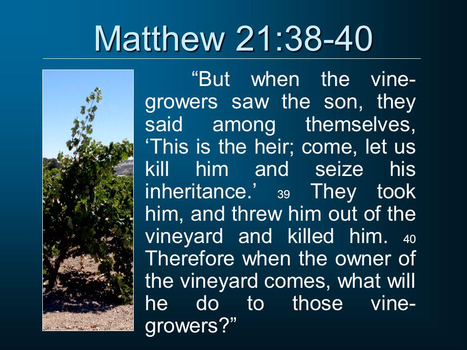 Matthew 21:38-40