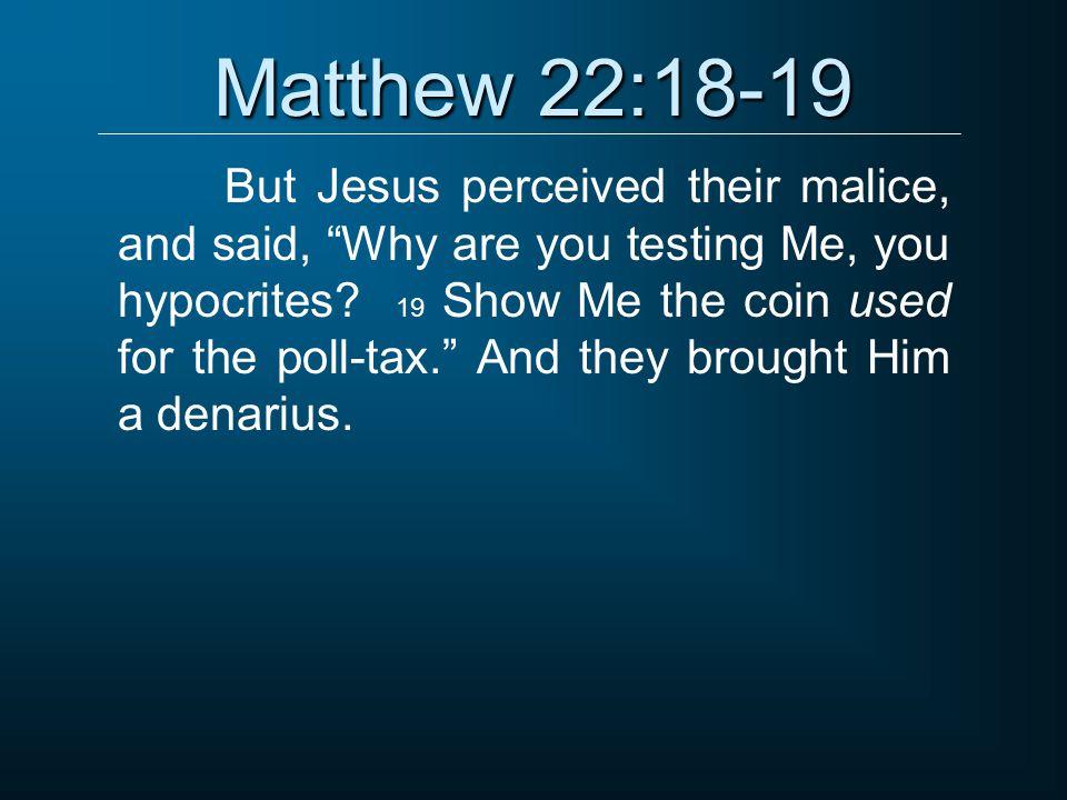 Matthew 22:18-19