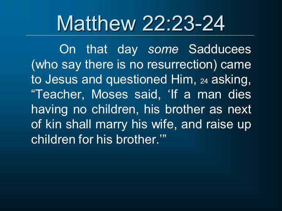 Matthew 22:23-24
