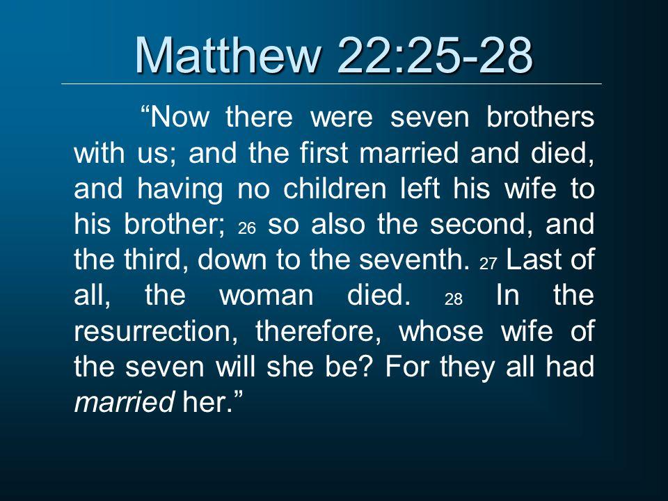 Matthew 22:25-28
