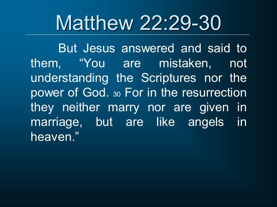 Matthew 22:29-30