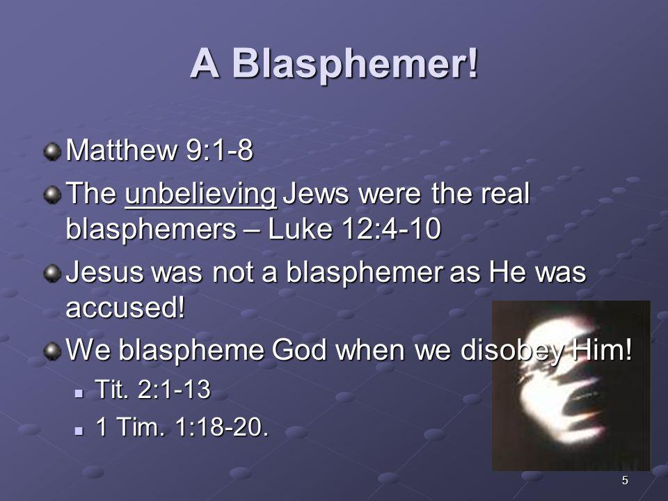 A Blasphemer! Matthew 9:1-8