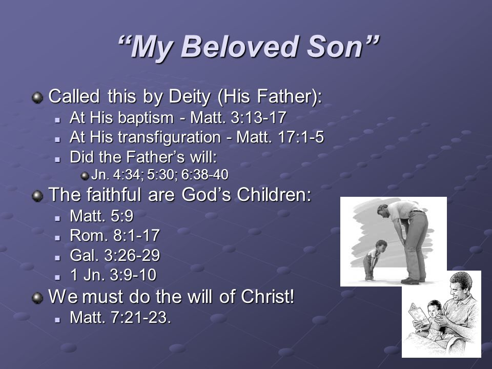 My Beloved Son Called this by Deity (His Father):