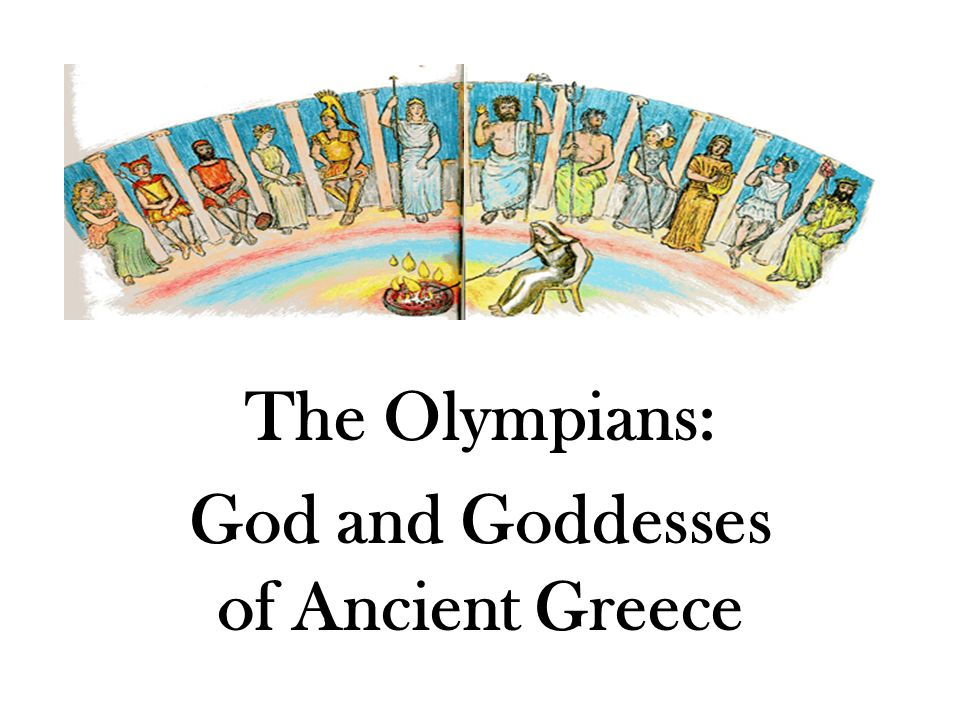 The Olympians: God and Goddesses of Ancient Greece