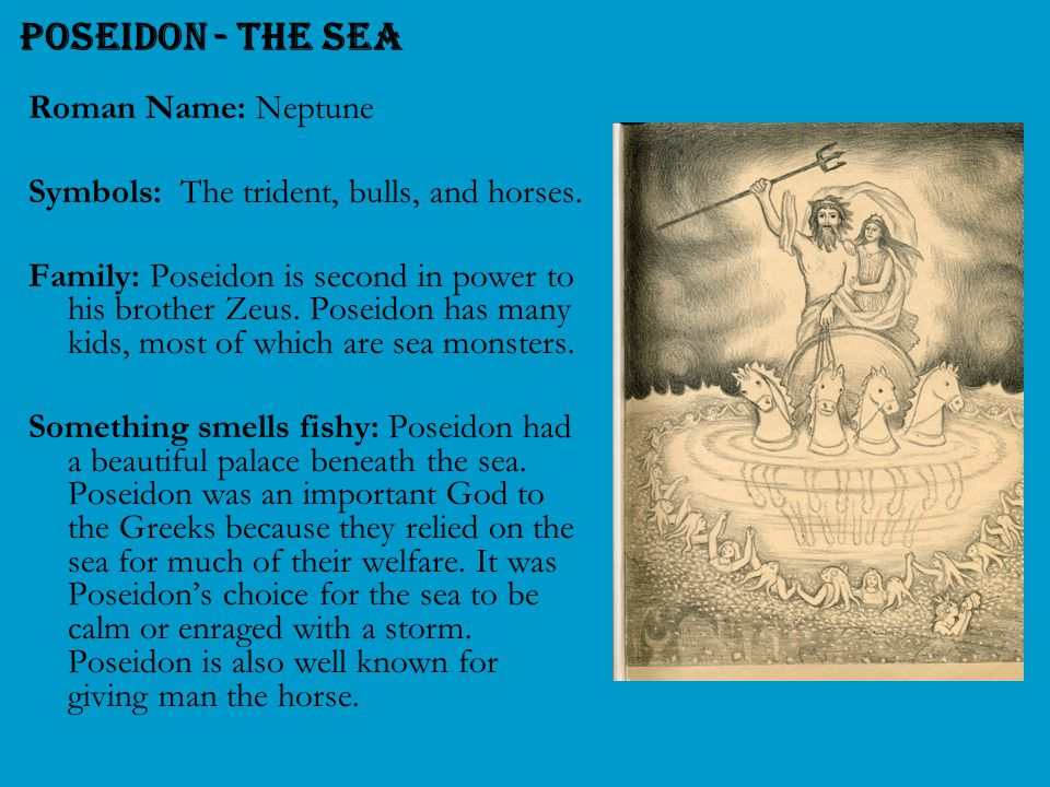 Poseidon - the Sea Roman Name: Neptune