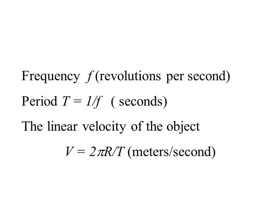 V = 2pR/T (meters/second)