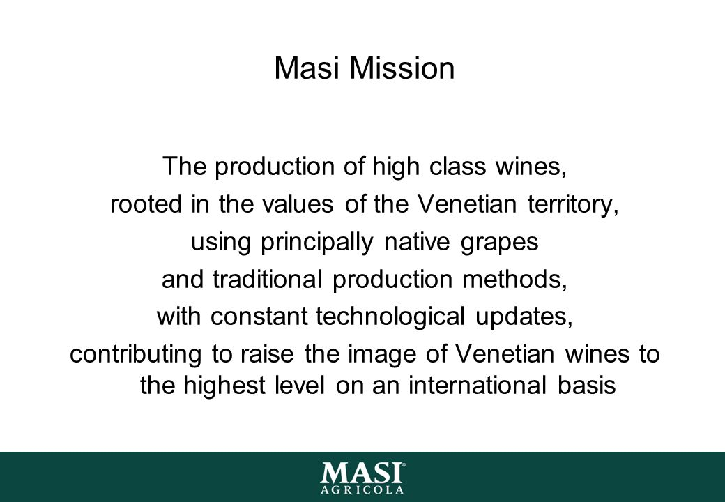 Masi Mission The production of high class wines,