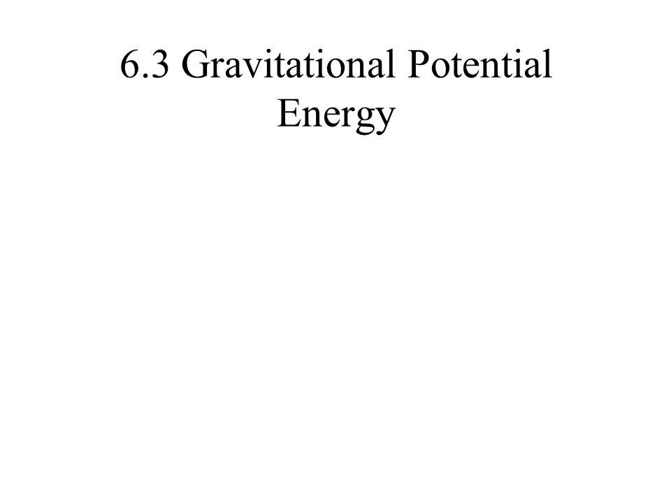 6.3 Gravitational Potential Energy