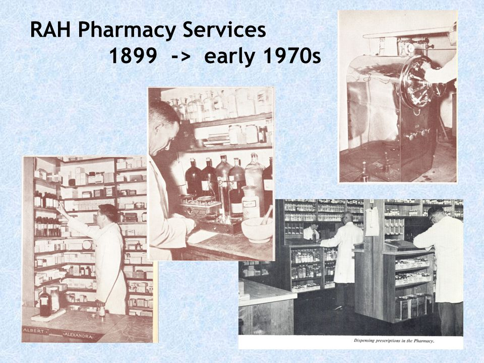 RAH Pharmacy Services 1899 -> early 1970s