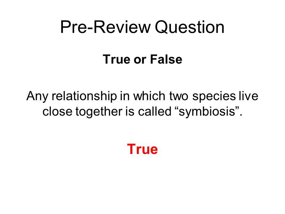 Pre-Review Question True True or False