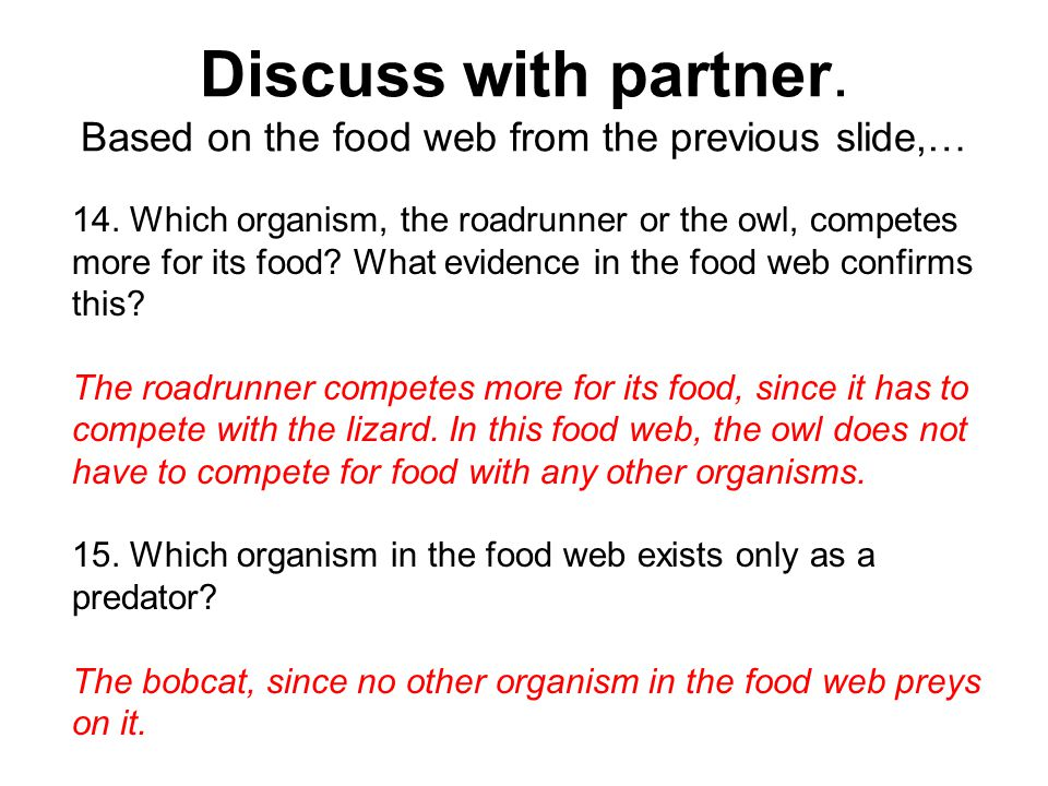 Discuss with partner. Based on the food web from the previous slide,…