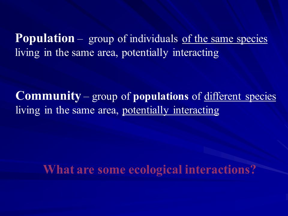 Population – group of individuals of the same species
