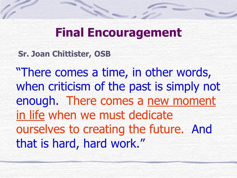 Final Encouragement Sr. Joan Chittister, OSB.