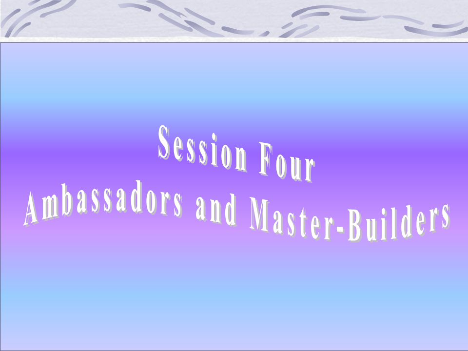 Ambassadors and Master-Builders