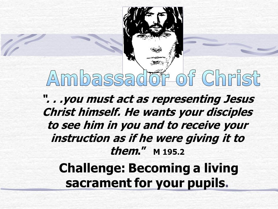 Challenge: Becoming a living sacrament for your pupils.