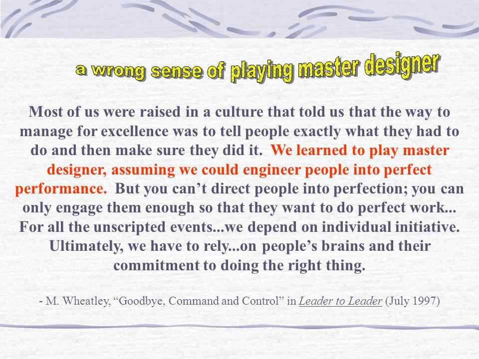 a wrong sense of playing master designer