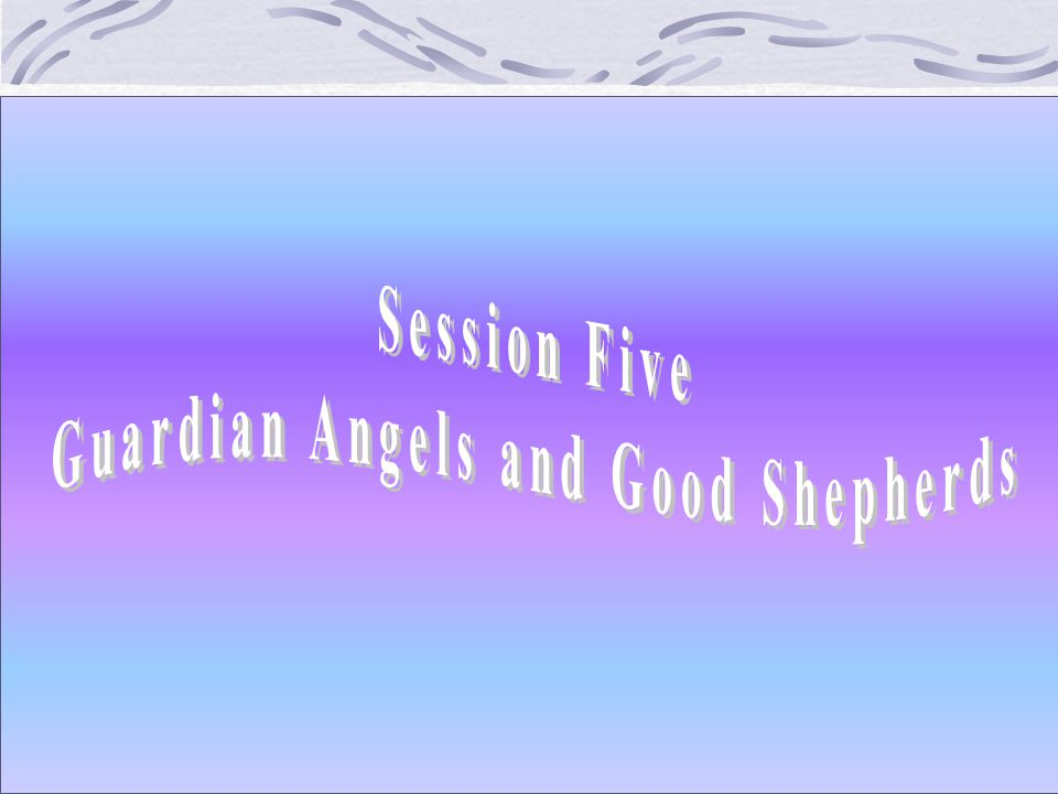 Guardian Angels and Good Shepherds
