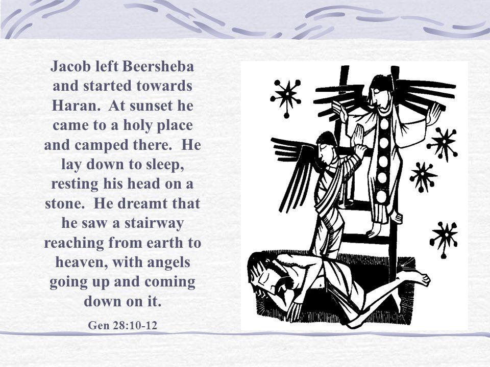Jacob left Beersheba and started towards Haran