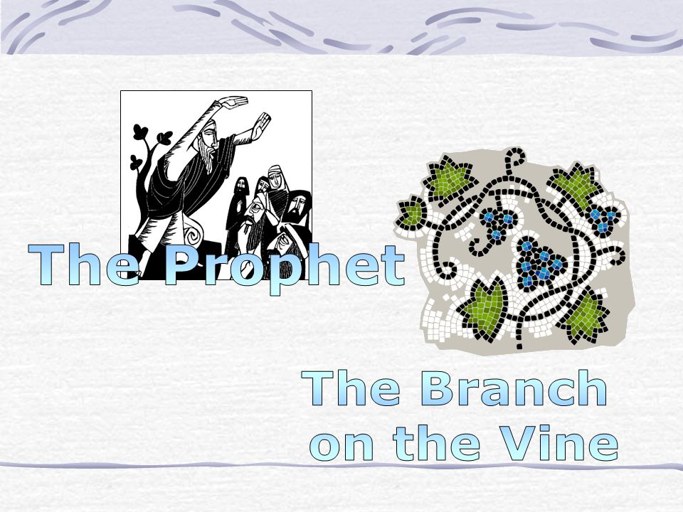 The Prophet The Branch on the Vine
