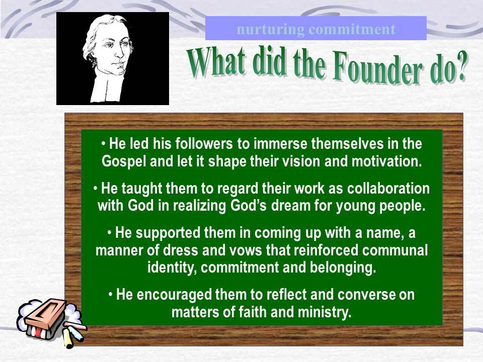 What did the Founder do nurturing commitment