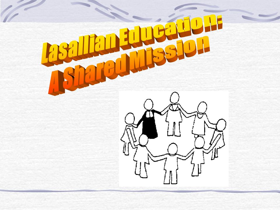 Lasallian Education: A Shared Mission